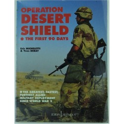Op Desert Shield - The First 90 Days - Many Photos Micheletti & DeBay   Military Book