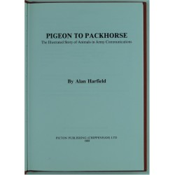 Pigeon To Packhorse - Animals In Army Communications Maj AG Harfield BEM   Military Book
