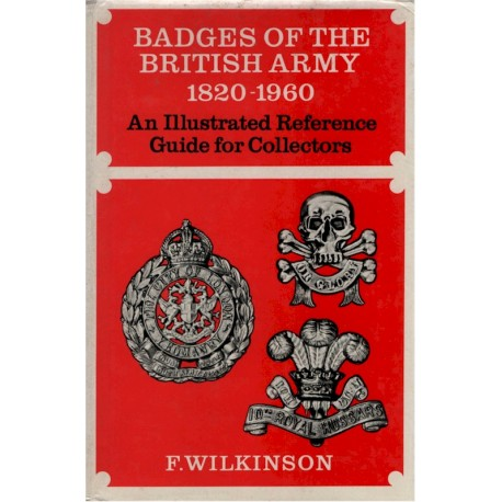 Badges Of The British Army 1820-1960 F Wilkinson (1971)   Insignia Reference Book