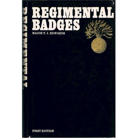 Regimental Badges - 1st Edition 1951 Reprinted 1980 Maj TJ Edwards   Insignia Reference Book