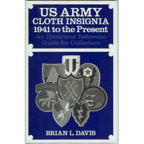 US Army Cloth Insignia 1941 To The Present BL Davis (1987)   Insignia Reference Book