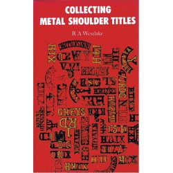 Collecting Metal Shoulder Titles - 1st Edition RA Westlake - 1980   Insignia Reference Book