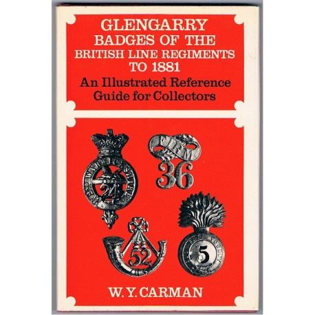 Glengarry Badges Of British Line Regiments To 1881 WY Carman (1973)   Insignia Reference Book