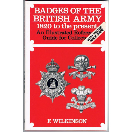 Badges Of The British Army 1820 To The Present F Wilkinson (1987)   Insignia Reference Book