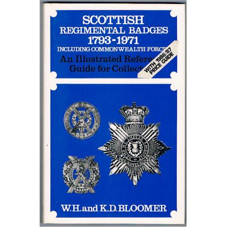Scottish Regimental Badges 1793-1971 WH & KD Bloomer   Insignia Reference Book
